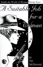 [Book Cover Graphic:A Suitable Job For a Woman: Inside the World of Women Private Eyes]